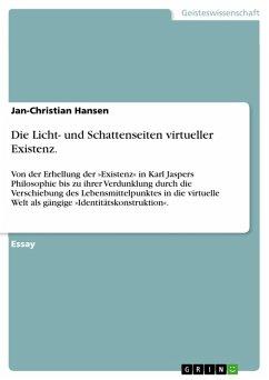 Die Licht- und Schattenseiten virtueller Existenz. (eBook, PDF)