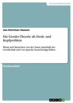 Die Gender-Theorie als Denk- und Kopfproblem (eBook, PDF)