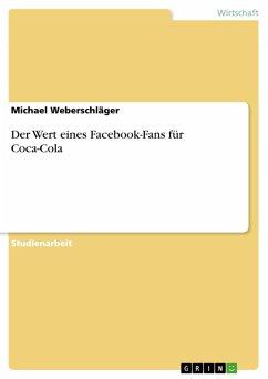 Der Wert eines Facebook-Fans für Coca-Cola (eBook, PDF)