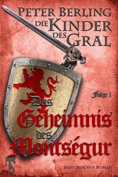 Das Geheimnis des Montségur (eBook, ePUB) - Berling, Peter