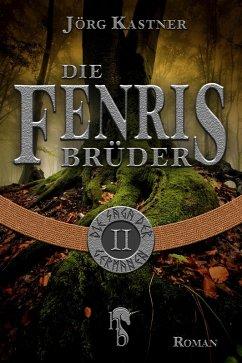 Die Fenrisbrüder (eBook, ePUB) - Kastner, Jörg