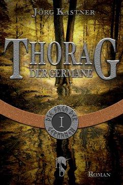 Thorag der Germane (eBook, ePUB) - Kastner, Jörg
