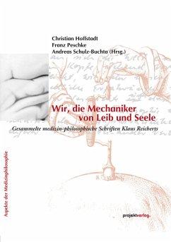 Wir, die Mechaniker von Leib und Seele (eBook, ePUB)