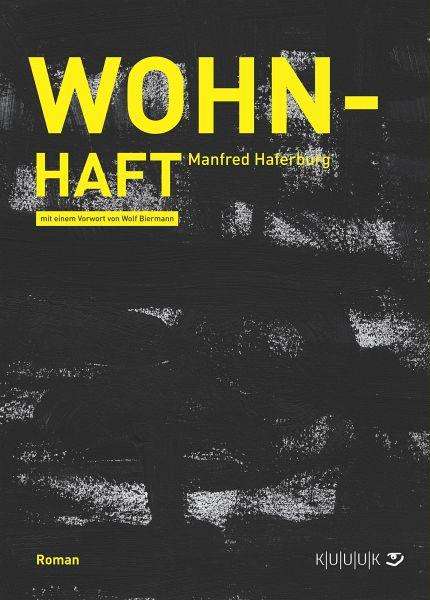 Wohn-Haft (eBook, ePUB) - Haferburg, Manfred