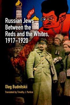 Russian Jews Between the Reds and the Whites, 1917-1920 (eBook, ePUB) - Budnitskii, Oleg