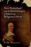 New Netherland and the Dutch Origins of American Religious Liberty (eBook, ePUB)