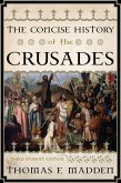 The Concise History of the Crusades (eBook, ePUB)