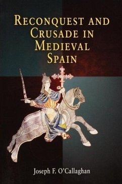 Reconquest and Crusade in Medieval Spain (eBook, ePUB) - O'Callaghan, Joseph F.