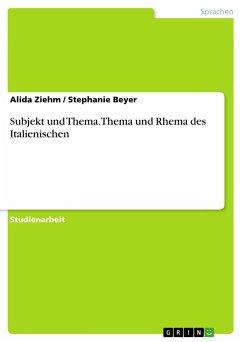 Subjekt und Thema. Thema und Rhema des Italienischen