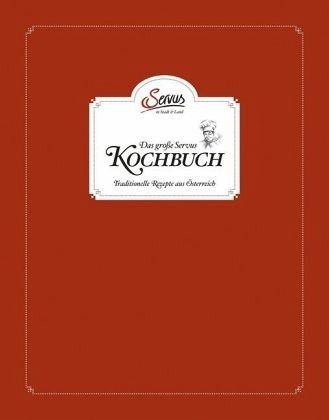 Uschis Gute Küche | Das Grosse Servus In Stadt Land Kochbuch Von Uschi Korda Alexander