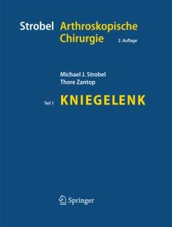 Strobel Arthroskopische Chirurgie - Strobel, Michael; Zantop, Thore