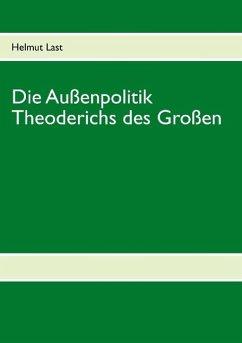 Die Außenpolitik Theoderichs des Großen (eBook, ePUB)