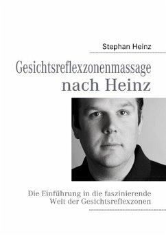 Gesichtsreflexzonenmassage nach Heinz (eBook, ePUB)