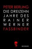 Die 13 Jahre des Rainer Werner Fassbinder (eBook, ePUB)