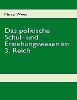 Das politische Schul- und Erziehungswesen im 3. Reich (eBook, ePUB)