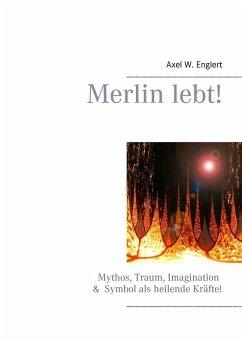 Merlin lebt! (eBook, ePUB)
