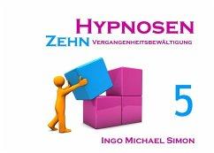 Zehn Hypnosen. Band 5 (eBook, ePUB)