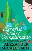The Careful Use Of Compliments (eBook, ePUB)