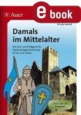 Damals im Mittelalter (eBook, PDF)