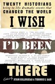 I Wish I'd Been There (eBook, ePUB)