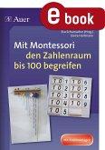 Mit Montessori den Zahlenraum bis 100 begreifen (eBook, PDF)