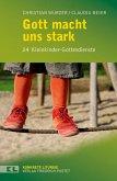 Gott macht uns stark (eBook, PDF)