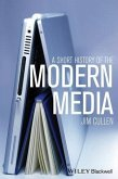 A Short History of the Modern Media (eBook, ePUB)