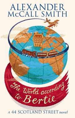 The World According To Bertie (eBook, ePUB) - McCall Smith, Alexander