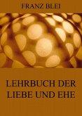 Lehrbuch der Liebe und Ehe (eBook, ePUB)
