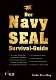 Der Navy-SEAL-Survival-Guide (eBook, PDF)
