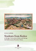 Students from Kosice at foreign Universities before and during the Reformation Period in Town