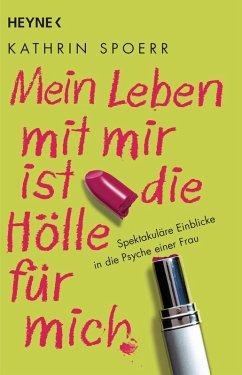 Mein Leben mit mir ist die Hölle für mich (eBook, ePUB) - Spoerr, Kathrin