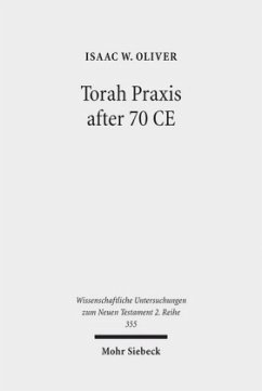 Torah Praxis after 70 CE - Oliver, Isaac W.