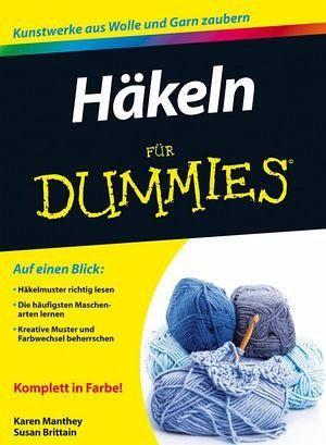 Häkeln für Dummies von Susan Brittain; Karen Manthey - Buch - bücher.de
