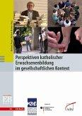 Perspektiven katholischer Erwachsenenbildung im gesellschaftlichen Kontext (eBook, PDF)