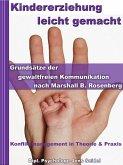 Kindererziehung leicht gemacht - Grundsätze der gewaltfreien Kommunikation nach Marshall B.Rosenberg (eBook, ePUB)