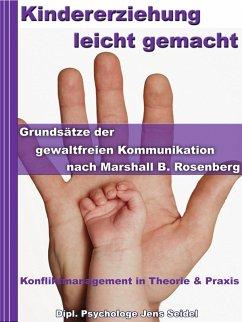 Kindererziehung leicht gemacht - Grundsätze der...