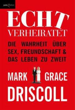 Echt verheiratet - Driscoll, Mark; Driscoll, Grace