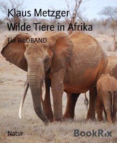 Wilde Tiere in Afrika (eBook, ePUB) - Metzger, Klaus