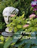 Faszinierende Frauen und ihre Gärten (eBook, PDF)