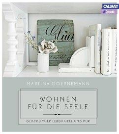 Wohnen für die Seele (eBook, PDF) - Goernemann, Martina