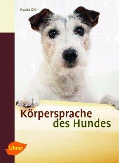 Körpersprache des Hundes (eBook, PDF) - Ohl, Frauke