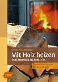 Mit Holz heizen (eBook, PDF)