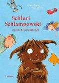 Schluri Schlampowski und die Spielzeugbande / Schluri Schlampowski Bd.1 (eBook, ePUB)