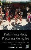 Performing Place, Practising Memories (eBook, ePUB)
