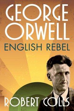 George Orwell (eBook, ePUB) - Colls, Robert