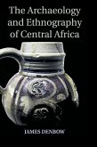 The Archaeology and Ethnography of Central Africa