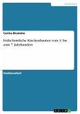 Frühchristliche Kirchenbauten vom 3. bis zum 7. Jahrhundert (eBook, ePUB)