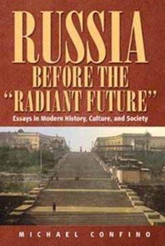 Russia Before The 'Radiant Future' (eBook, PDF) - Confino, Michael