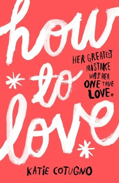 How to Love (eBook, ePUB) - Cotugno, Katie